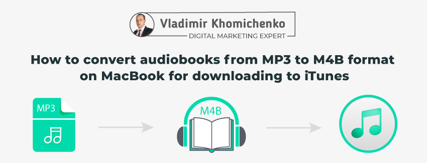 How to convert audiobooks from MP3 to M4B format on MacBook for downloading to iTunes
