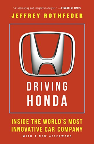 Driving Honda: Inside the World's Most Innovative Car Company - Jeffrey Rothfeder - reviews, quotes, summary