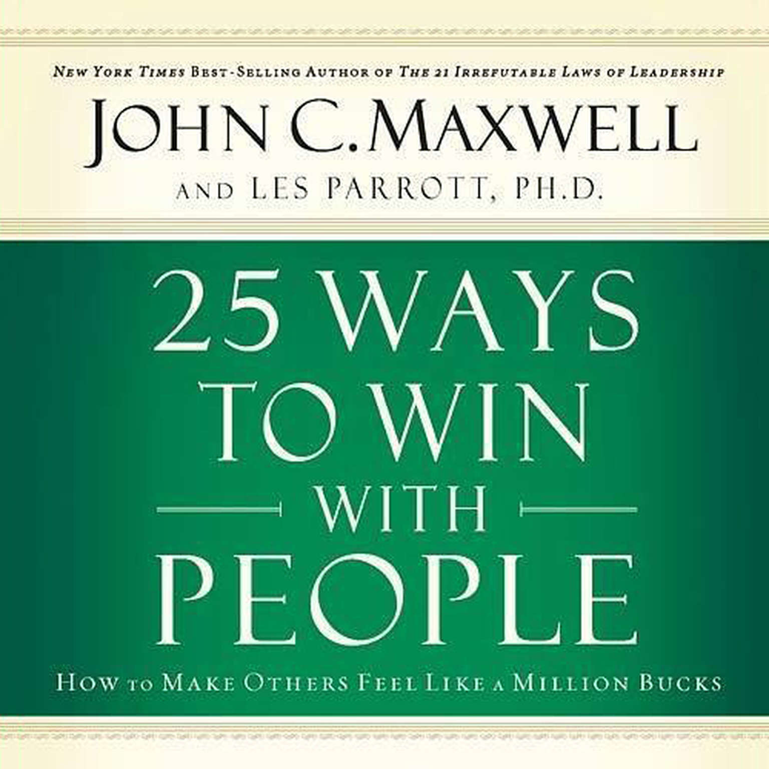25 Ways To Win With People: How To Make Others Feel Like A Million Bucks - John C. Maxwell, Les Parrott - quotes, rating, reviews, where to buy