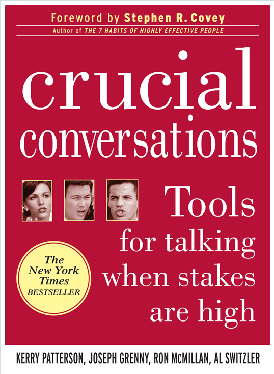 Crucial Conversations: Tools for Talking When Stakes Are High -  Kerry Patterson, Joseph Grenny, Ron McMillan, Al Switzler - reviews, quotes, summary