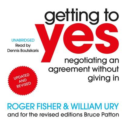 Getting to Yes: Negotiating Agreement Without Giving In - Roger Fisher, William Ury, Bruce Patton - reviews, quotes, summary