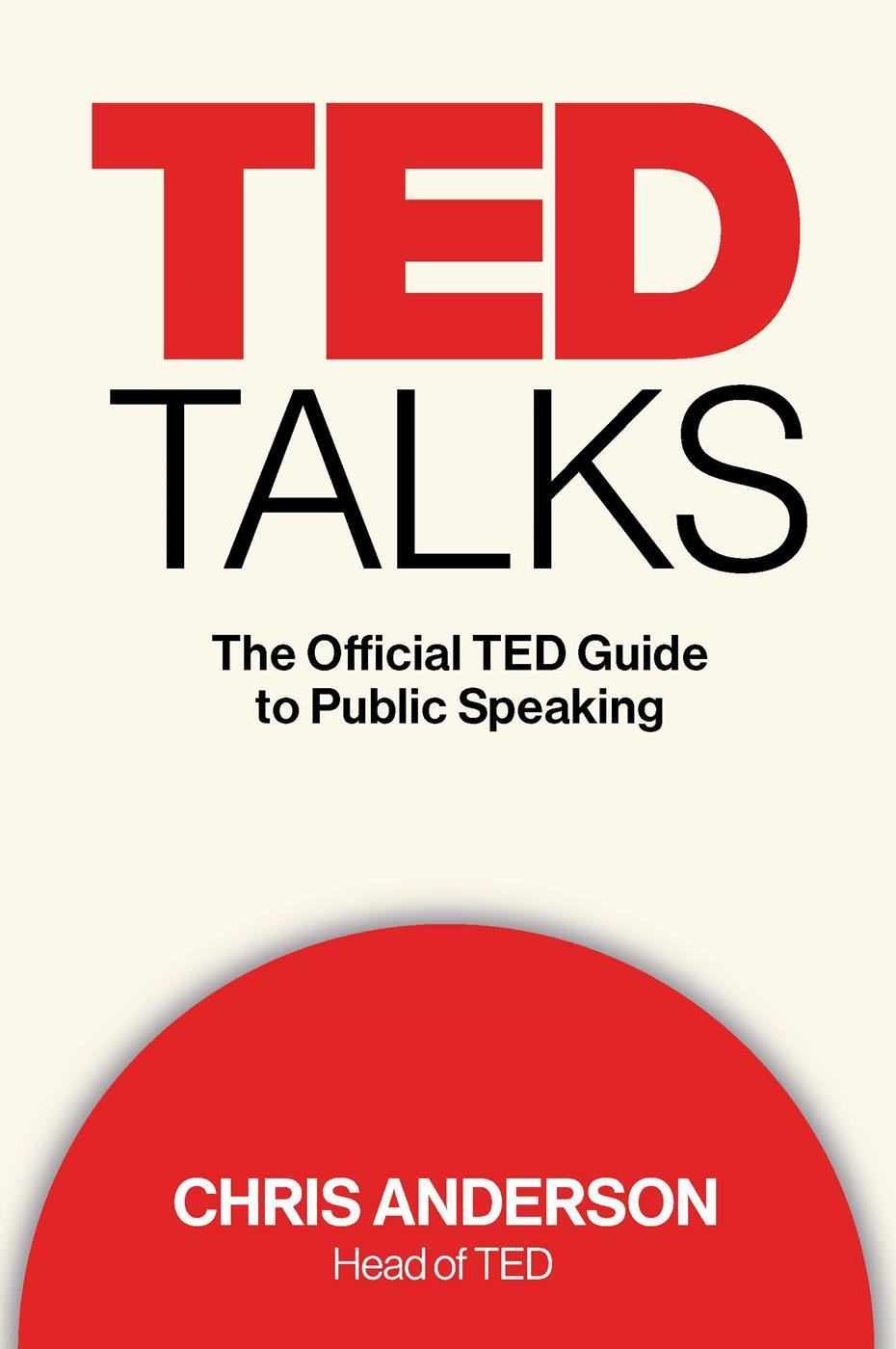 TED Talks: The Official TED Guide to Public Speaking - Chris Anderson - reviews, quotes, summary