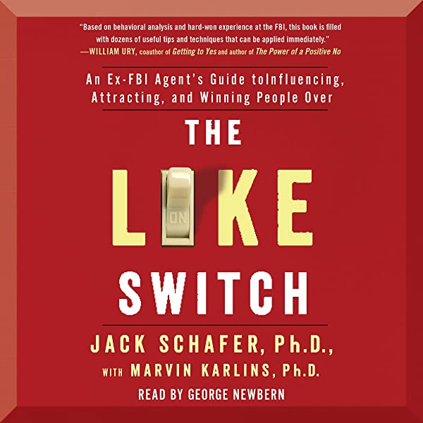 The Like Switch: An Ex-FBI Agent's Guide to Influencing, Attracting, and Winning People Over - Jack Schafer, Marvin Karlins - reviews, quotes, summary