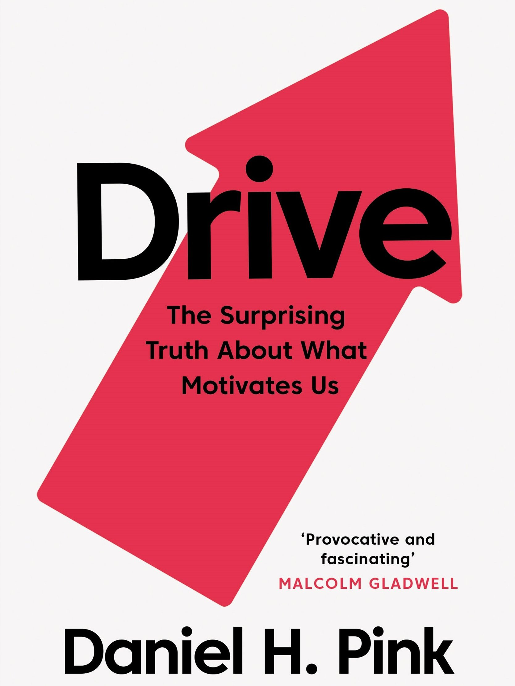 Drive: The Surprising Truth About What Motivates Us - Daniel H. Pink - quotes, rating, reviews, where to buy