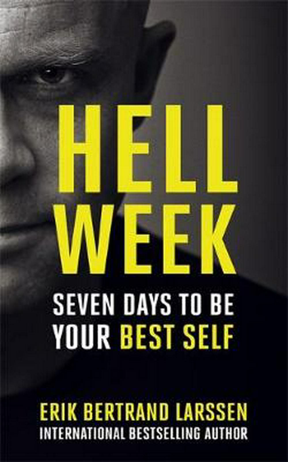 Hell Week: Seven Days to Be Your Best Self - Erik Bertrand Larssen - quotes, rating, reviews, where to buy