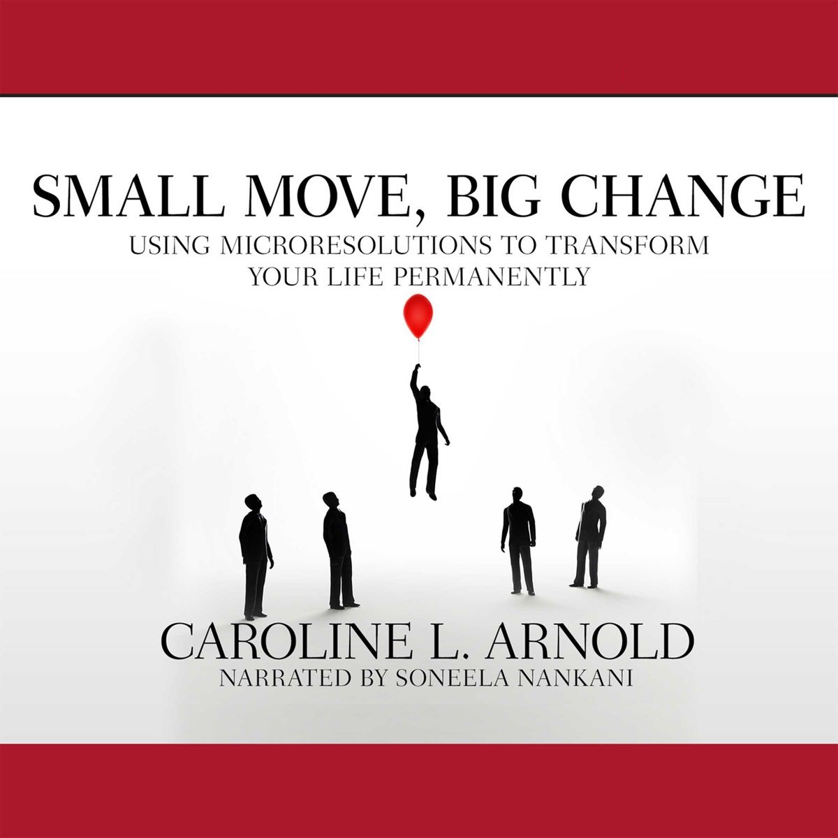 Small Move, Big Change: Using Microresolutions to Transform Your Life Permanently - Caroline L. Arnold - quotes, rating, reviews, where to buy