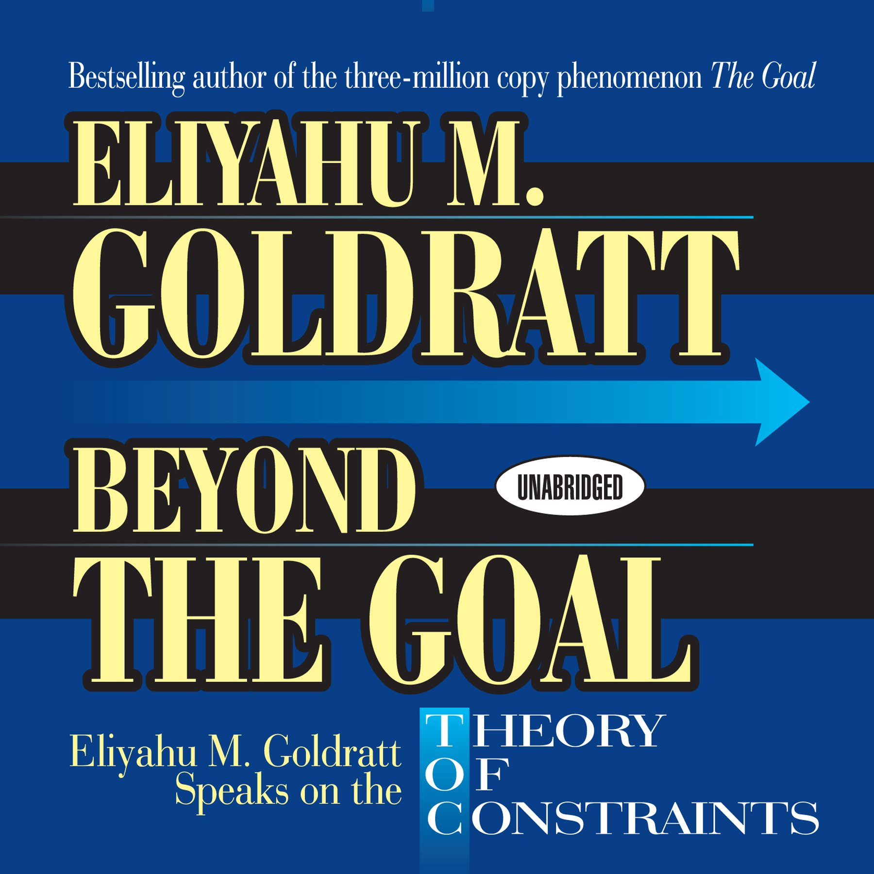Beyond the Goal: Theory of Constraints - Eliyahu M. Goldratt - reviews for audiobook - reviews, quotes, summary