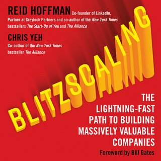 Blitzscaling: The Lightning-Fast Path to Building Massively Valuable Companies - Reid Hoffman, Chris Yeh- quotes, rating, reviews, where to buy