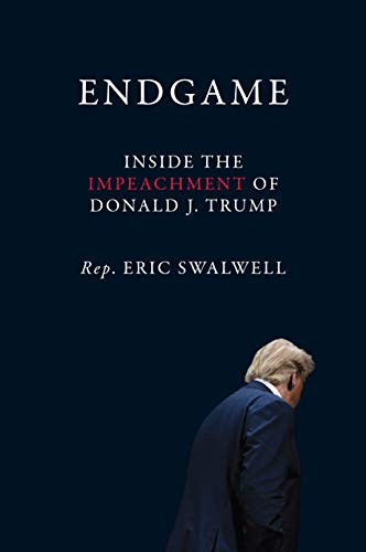 Endgame: Inside the Impeachment of Donald J. Trump - Eric Swalwell -reviews for audiobook - reviews, quotes, summary