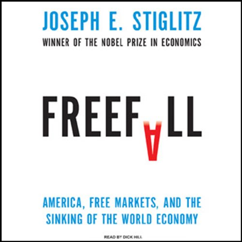 Freefall: America, Free Markets, and the Sinking of the World Economy - Joseph E. Stiglitz - quotes, rating, reviews, where to buy