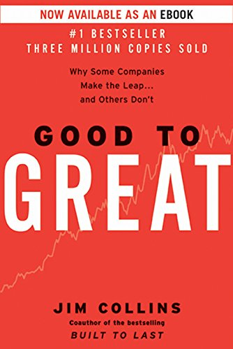 Good to Great: Why Some Companies Make the Leap... and Others Don't - Jim Collins - quotes, rating, reviews, where to buy