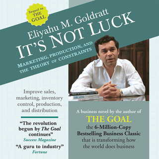 It's Not Luck: Marketing, Production, and the Theory of Constraints - Eliyahu M. Goldratt -quotes, rating, reviews, where to buy