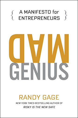 Mad Genius: A Manifesto for Entrepreneurs -  Randy Gage - quotes, rating, reviews, where to buy