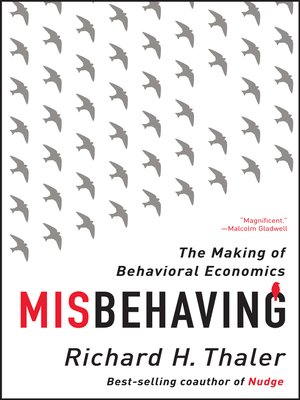 Misbehaving: The Making of Behavioral Economics - Richard H. Thaler -reviews for audiobook - reviews, quotes, summary