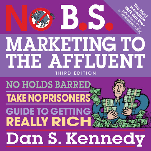 No BS Guide to BrandBuilding by Direct Response The Ultimate No Holds Barred Plan to Creating and Profiting from a Powerful Brand Without Buying It - Dan Kennedy - quotes, rating, reviews, where to buy