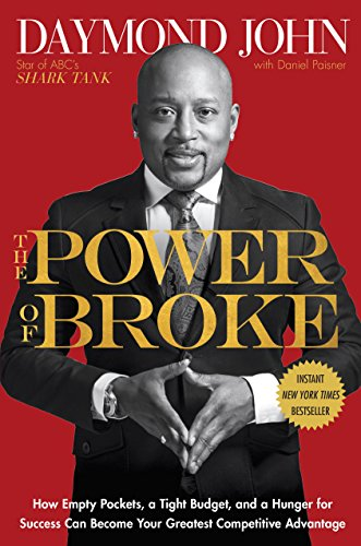 The Power of Broke: How Empty Pockets, a Tight Budget, and a Hunger for Success Can Become Your Greatest Competitive Advantage - quotes, rating, reviews, where to buy