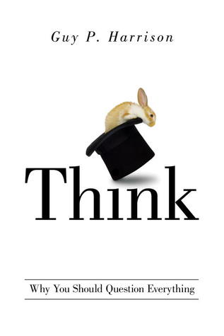 Think: Why You Should Question Everything- quotes, rating, reviews, where to buy