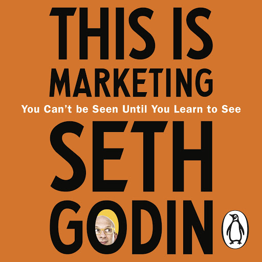 This is Marketing: You Can't Be Seen Until You Learn To See - Seth Godin - quotes, rating, reviews, where to buy