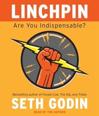 Linchpin: Are You Indispensable? - Seth Godin  Linchpin: Are You Indispensable? - Seth Godin - reviews, quotes, summary