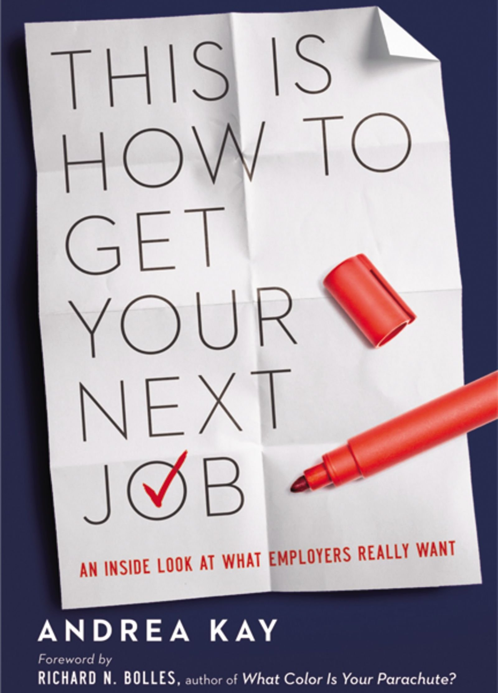 This Is How to Get Your Next Job: An Inside Look at What Employers Really Want - Andrea Kay - quotes, rating, reviews, where to buy
