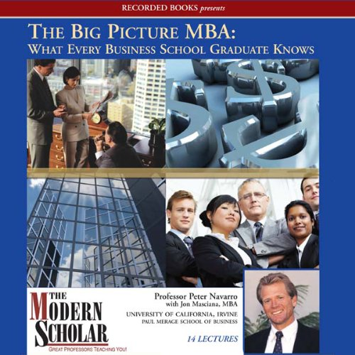 Big Picture MBA: What Every Business School Graduate Knows - Prof. Peter Navarro- quotes, rating, reviews, where to buy