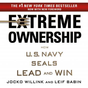 Extreme Ownership: How U.S. Navy SEALs Lead and Win  - Jocko Willink, Leif Babin - reviews, quotes, summary