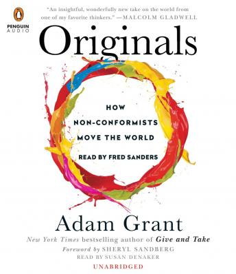 Originals: How Non-Conformists Move the World -  Adam Grant, Sheryl Sandberg - quotes, rating, reviews, where to buy