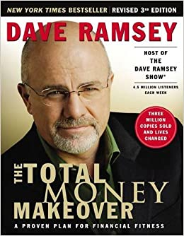 The Total Money Makeover: A Proven Plan for Financial Fitness -  Dave Ramsey - reviews for audiobook - reviews, quotes, summary