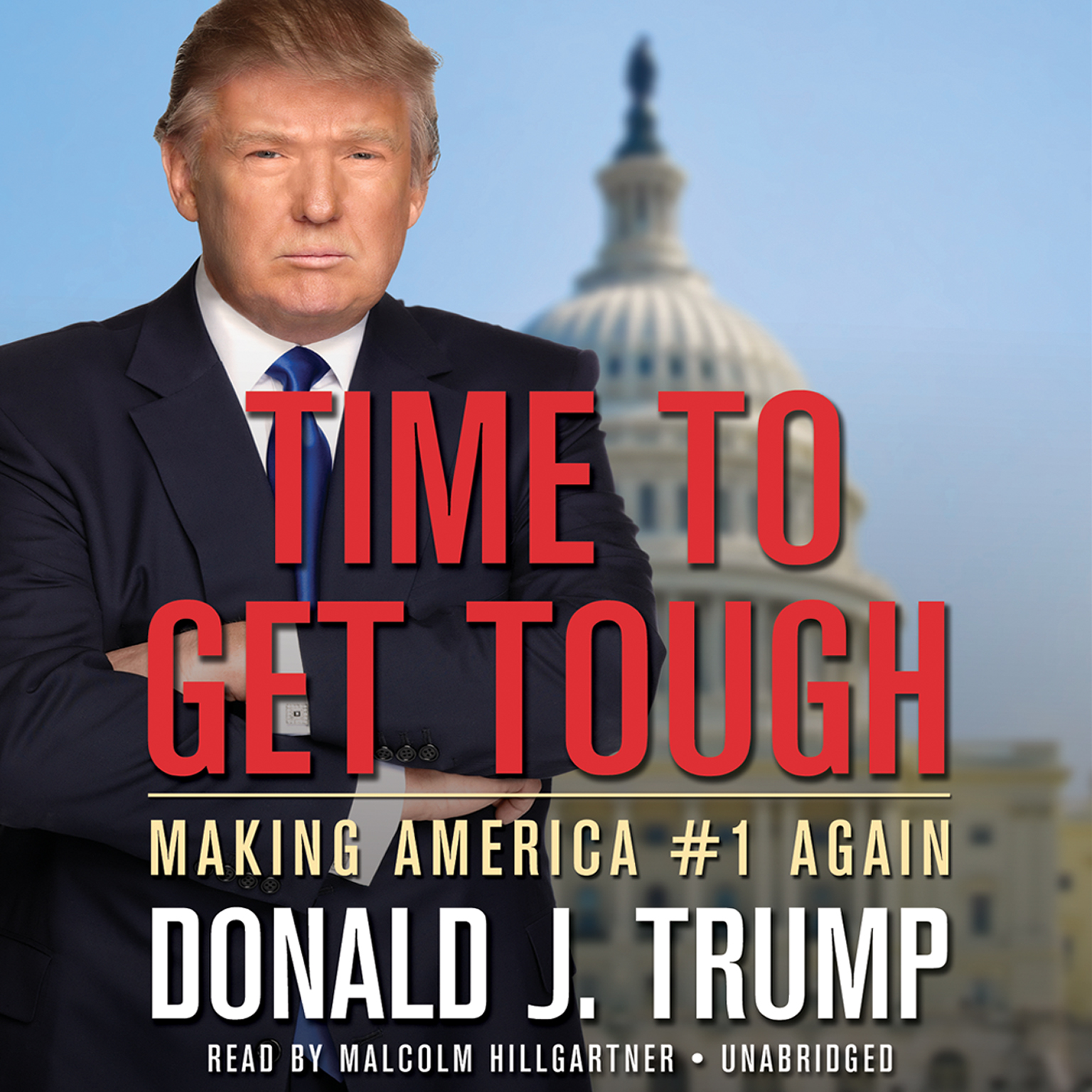 Time to Get Tough: Making America #1 Again - Donald J. Trump - reviews, quotes, summary