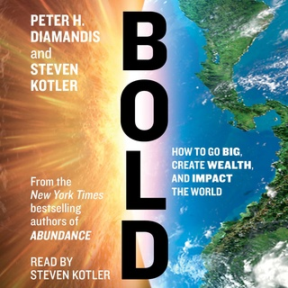 Bold: How to Go Big, Create Wealth and Impact the World - Steven Kotler, Peter H. Diamandis Act Like a Success, Think Like a Success: Discovering Your Gift and the Way to Life's Riches - Steve Harvey - reviews for audiobook - quotes, rating, reviews, wher