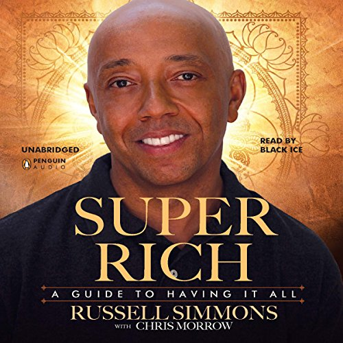 Super Rich: A Guide to Having It All - Russell Simmons, Chris Morrow Act Like a Success, Think Like a Success: Discovering Your Gift and the Way to Life's Riches - Steve Harvey - reviews for audiobook - quotes, rating, reviews, where to buy