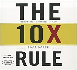 The 10X Rule: The Only Difference Between Success and Failure - Grant Cardone Act Like a Success, Think Like a Success: Discovering Your Gift and the Way to Life's Riches - Steve Harvey - reviews for audiobook - quotes, rating, reviews, where to buy