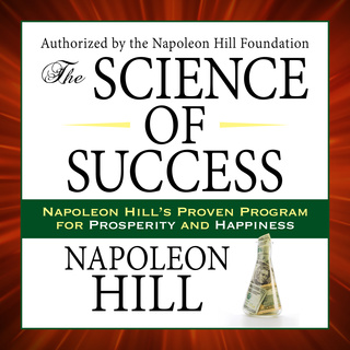 The Science of Success: Napoleon Hill's Proven Program for Prosperity and Happiness -  Napoleon Hill Act Like a Success, Think Like a Success: Discovering Your Gift and the Way to Life's Riches - Steve Harvey - reviews for audiobook - quotes, rating, revi