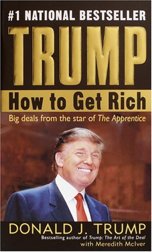 Trump: How to Get Rich -  Donald J. Trump, Meredith McIver - quotes, rating, reviews, where to buy