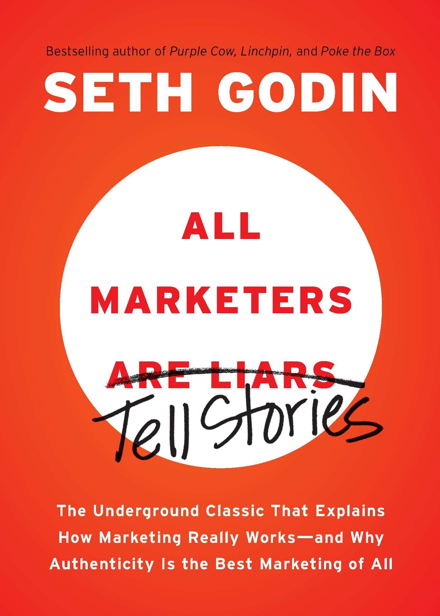 All Marketers Are Liars: The Power of Telling Authentic Stories in a Low-Trust World - Seth Godin - reviews for audiobook - reviews, quotes, summary