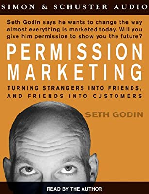 Permission Marketing: Turning Strangers Into Friends And Friends Into Customers -  Seth Godin- reviews for audiobook - reviews, quotes, summary