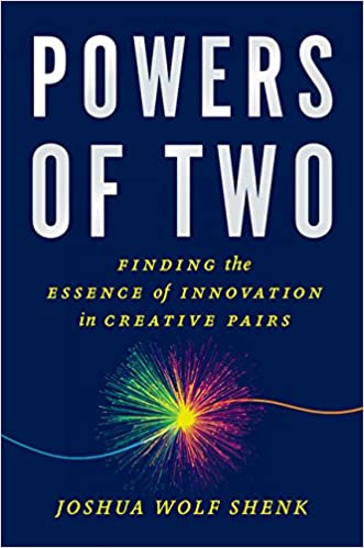 Powers of Two: Finding the Essence of Innovation in Creative Pairs - Joshua Wolf Shenk- reviews for audiobook - quotes, rating, reviews, where to buy
