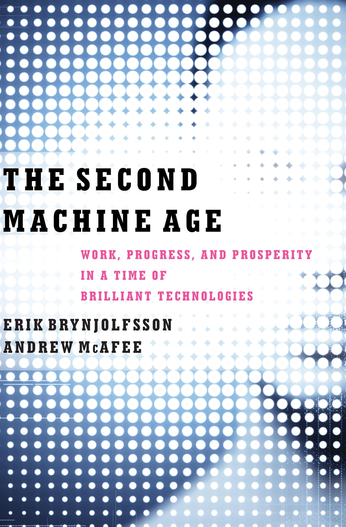 The Second Machine Age: Work, Progress, and Prosperity in a Time of Brilliant Technologies - Erik Brynjolfsson, Andrew McAfee - reviews for audiobook - quotes, rating, reviews, where to buy