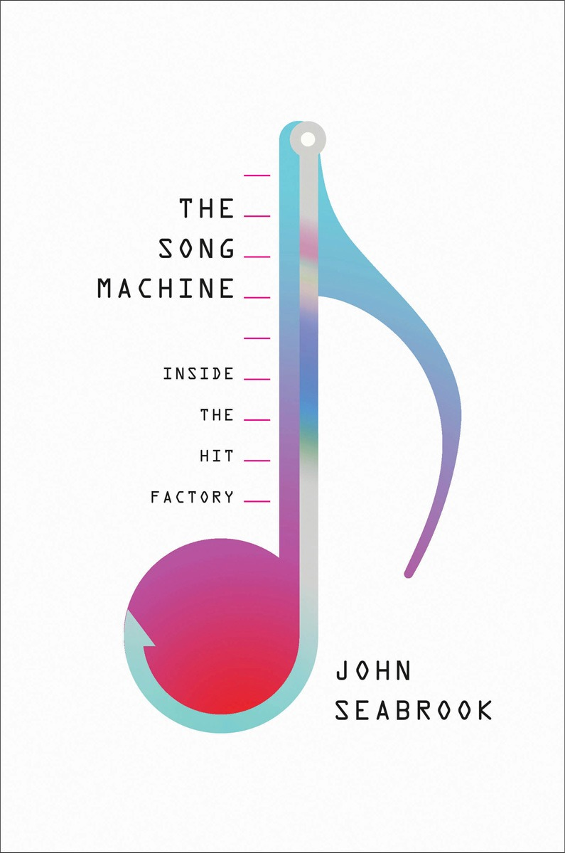 The Song Machine: Inside the Hit Factory - John Seabrook - reviews for audiobook - quotes, rating, reviews, where to buy