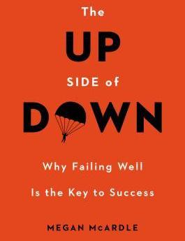 The Up Side of Down: Why Failing Well Is the Key to Success - Megan McArdle- reviews for audiobook - quotes, rating, reviews, where to buy