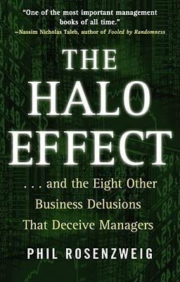 The Halo Effect: ... and the Eight Other Business Delusions That Deceive Managers -  Philip M. Rosenzweig- reviews for audiobook - reviews for audiobook - quotes, rating, reviews, where to buy