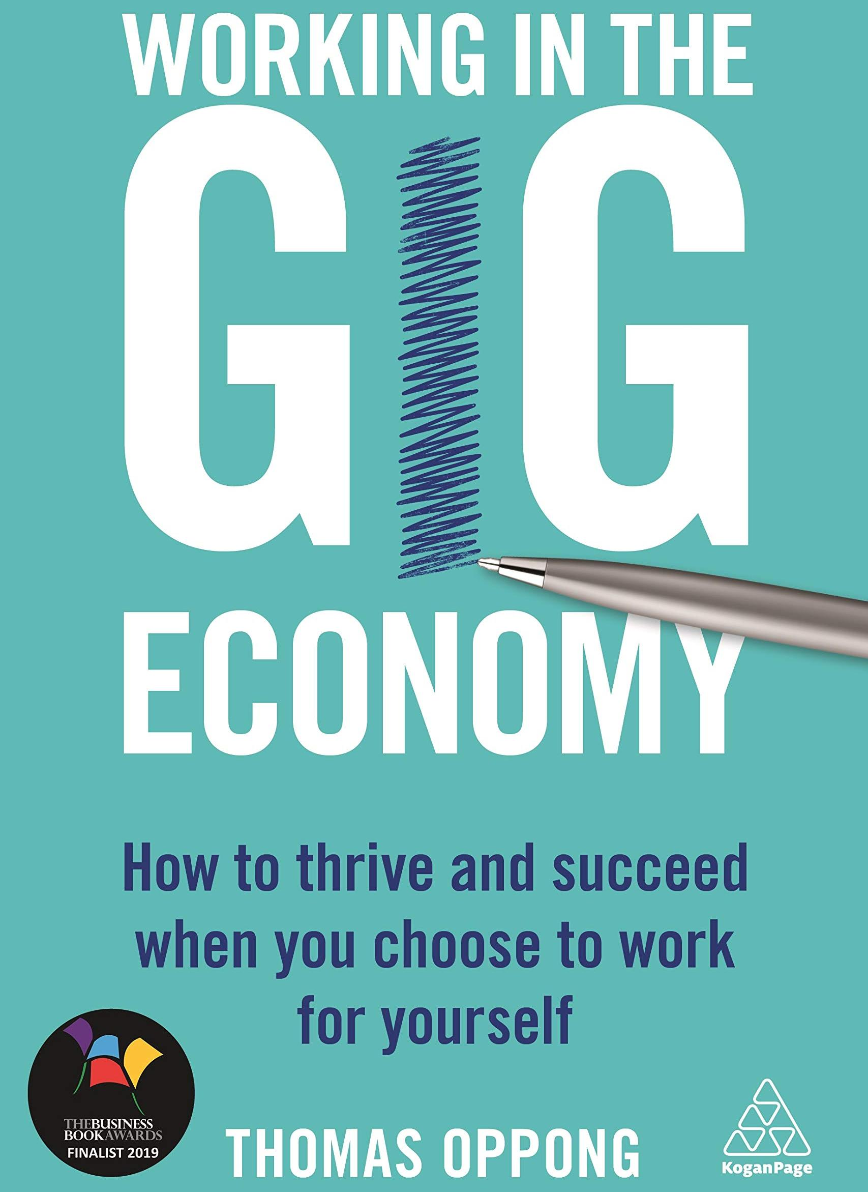 Working in the Gig Economy: How to Thrive and Succeed When You Choose to Work for Yourself - Thomas Oppong - quotes, rating, reviews, where to buy