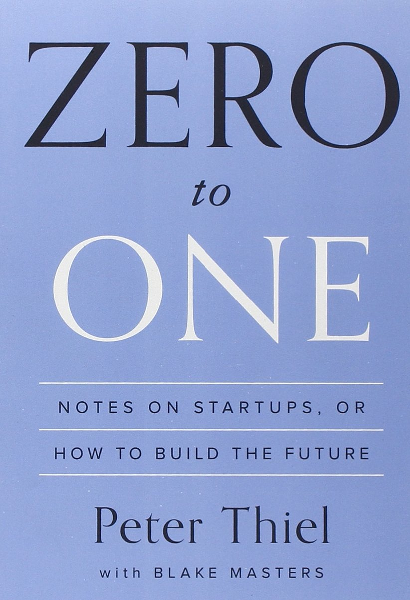 Zero to One: Notes on Startups, or How to Build the Future - Peter Thiel, Blake Masters - reviews, quotes, summary