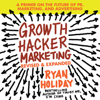 Growth Hacker Marketing: A Primer on the Future of PR, Marketing, and Advertising - Ryan HolidayFreefall: America, Free Markets, and the Sinking of the World Economy - Joseph E. Stiglitz - reviews for audiobook - reviews, quotes, summary
