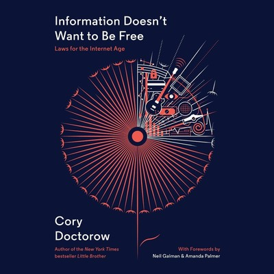 Information Doesn't Want to Be Free - Cory Doctorow - quotes, rating, reviews, where to buy