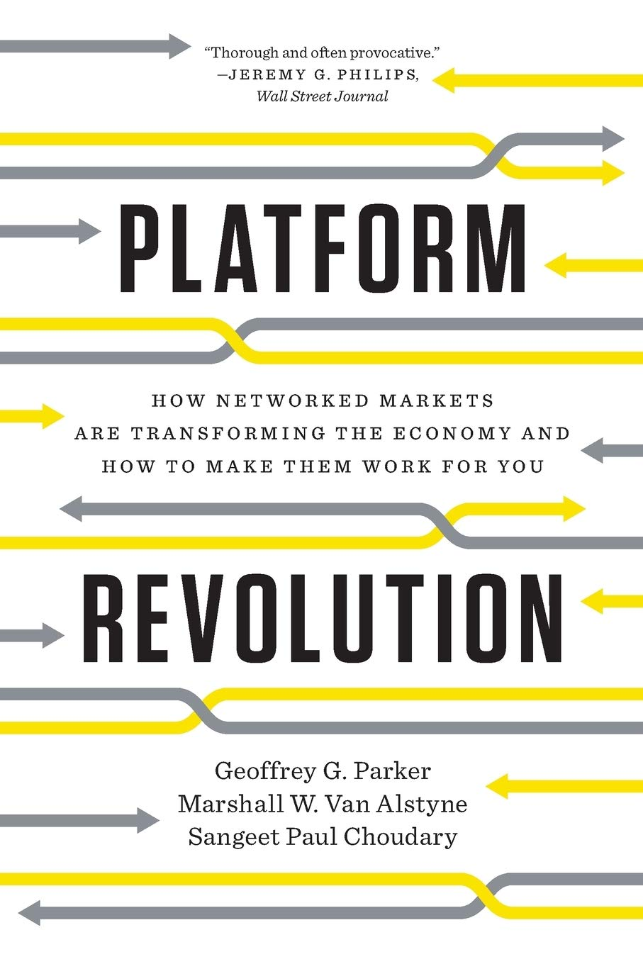 Platform Revolution: How Networked Markets Are Transforming the Economy--and How to Make Them Work for You - Geoffrey G. Parker , Marshall W. Van Alstyne, Sangeet Paul Choudary Freefall: America - quotes, rating, reviews, where to buy