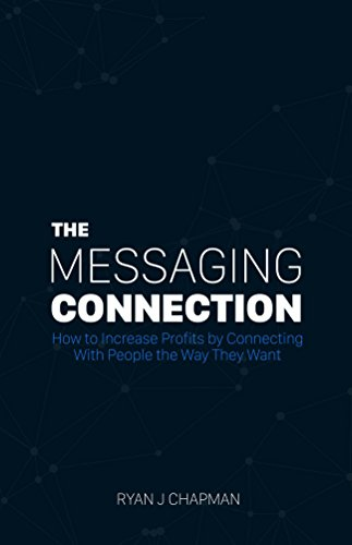 The Messaging Connection - Ryan J Chapman - quotes, rating, reviews, where to buy