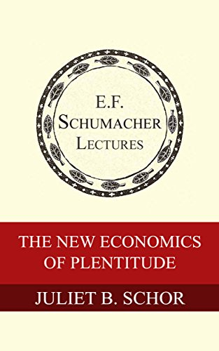 The New Economics of Plentitude - Juliet B. Schor - reviews for audiobook - quotes, rating, reviews, where to buy