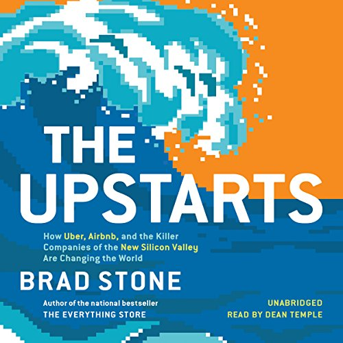 The Upstarts: How Uber, Airbnb, and the Killer Companies of the New Silicon Valley Are Changing the World - Brad Stone Freefall: America, Free Markets, and the Sinking of the World Economy - Joseph E. Stiglitz - reviews for audiobook - reviews, quotes, su