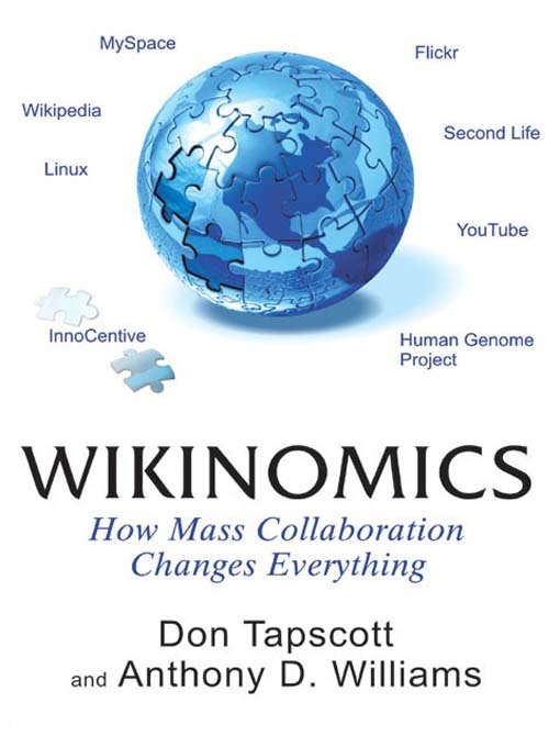 Wikinomics: How Mass Collaboration Changes Everything - Don Tapscott, Anthony D. Williams - quotes, rating, reviews, where to buy